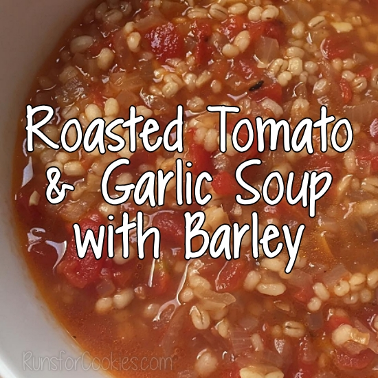 Roasted Tomato & Garlic Soup with Barley