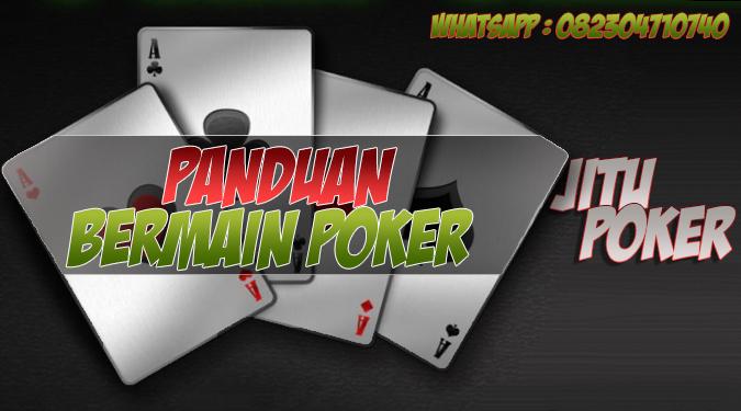 Panduan Bermain Poker Agar Menang Terus - Situs Judi Poker ...
