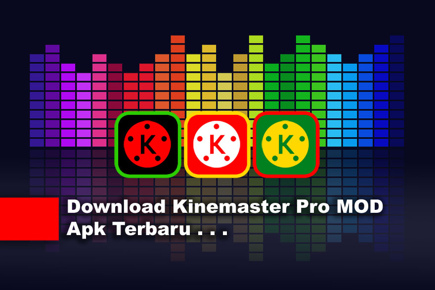 Download Kinemaster Pro MOD Apk Terbaru Full Unlocked
