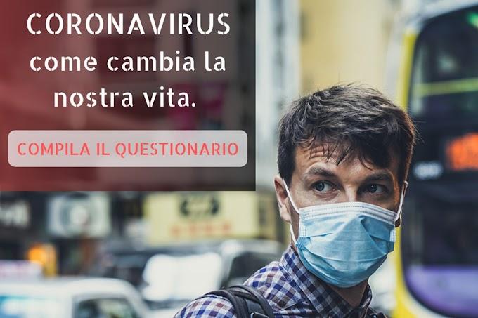 QUESTIONARIO: CORONAVIRUS, COME CAMBIA LA NOSTRA VITA