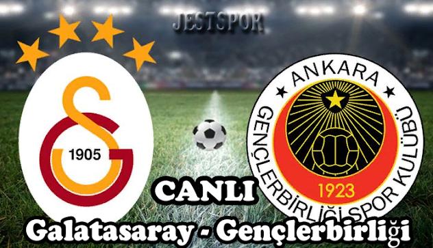 Galatasaray - Gençlerbirliği Jestspor izle