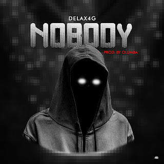 VIDEO + MP3: Delax4G - Nobody