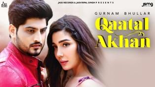 Qaatal Akhan Lyrics - Gurnam Bhullar
