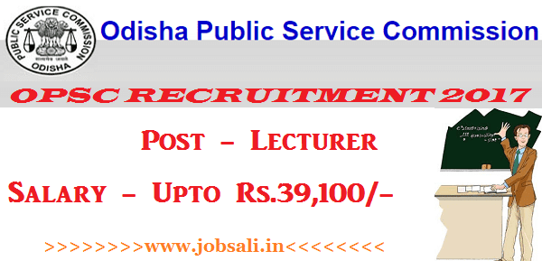 Odisha PSC 2017, Lecturer jobs in Odisha, Govt jobs in Odisha