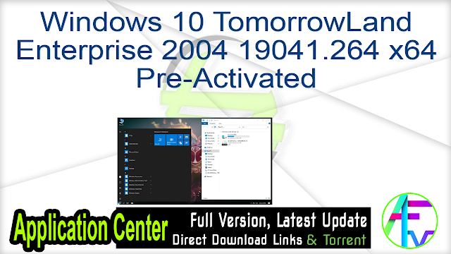 Windows 10 TomorrowLand Enterprise 2004 19041.264 x64 Pre-Activated