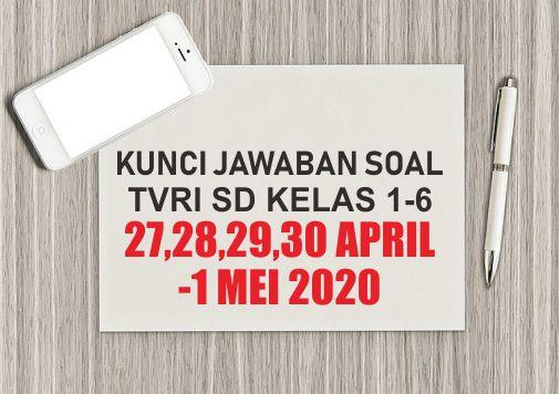 Soal dan Kunci Jawaban Soal SD TVRI 27, 28, 29, 30 April – 1 Mei ...