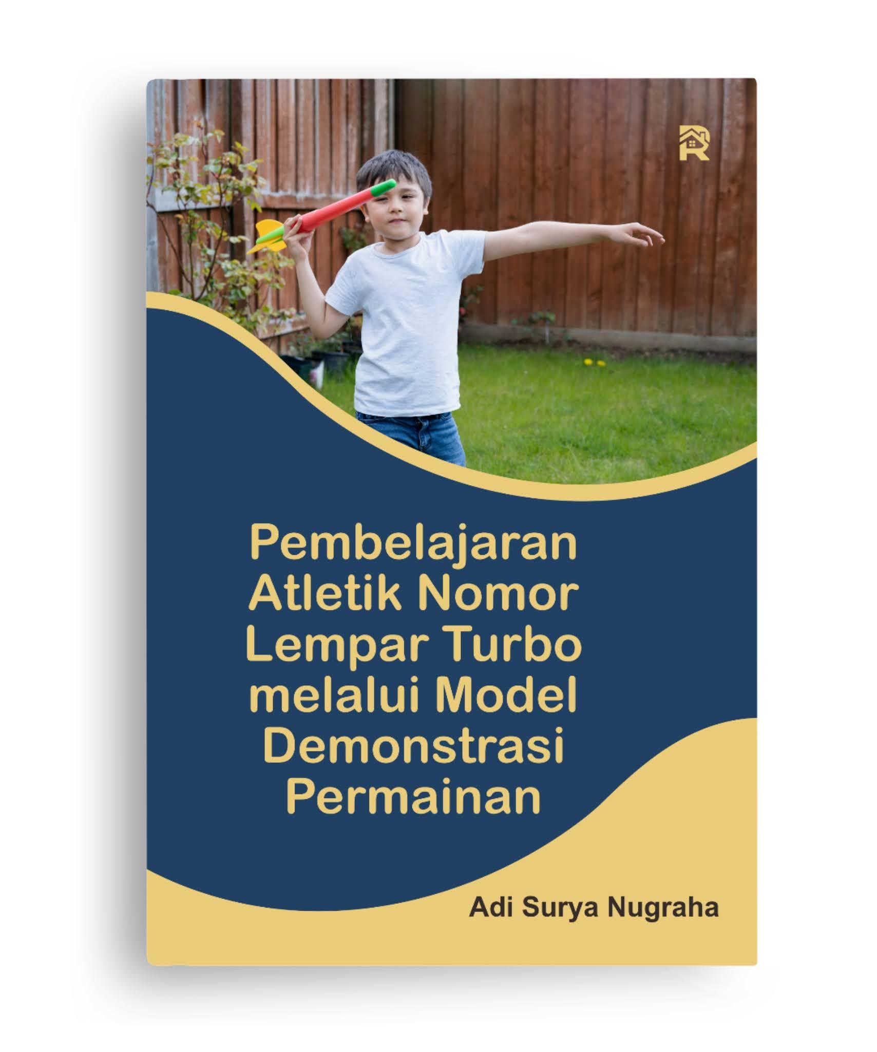 Pembelajaran Atletik Nomor Lempar Turbo melalui Model Demonstrasi Permainan