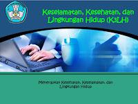 Materi Kelamatan, Kesehatan dan Lingkungan Hidup (K3LH)