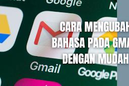 Cara Mengubah Bahasa Pada Gmail Dengan Mudah