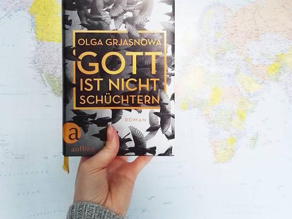 """[Rezension] """"Gott ist nicht schüchtern"""" - Olga Grjasnowa"""