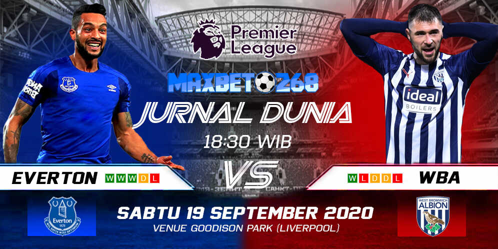 Prediksi Everton Vs WBA 19 September 2020 Pukul 18.30 WIB