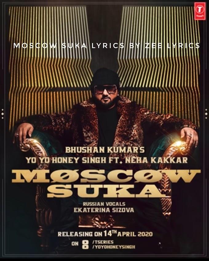 Moscow Suka song lyrics | Honey Singh
