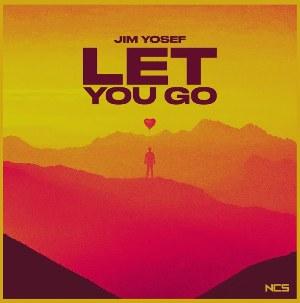 Let You Go Lyrics - Jim Yosef