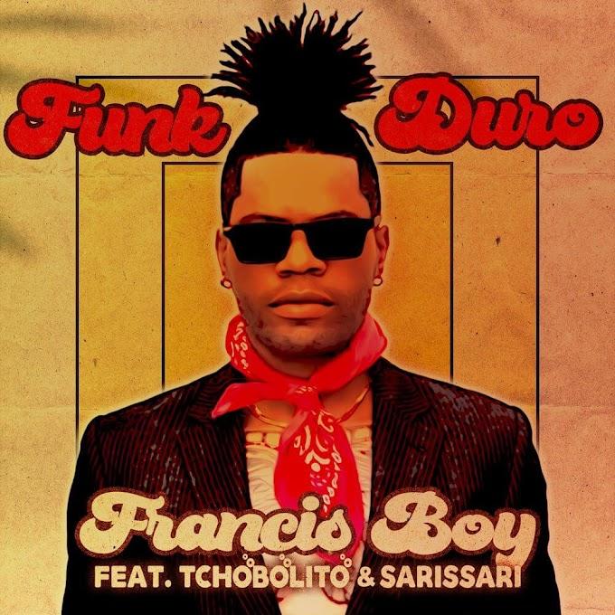 Francis Boy - Funk Duro (feat. Tchobolito & Sarissari) [Baixar]