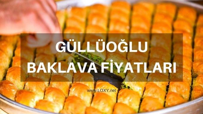 Güllüoğlu Baklava Fiyatları - 2019