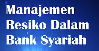 Manajemen Resiko Dalam Bank Syariah