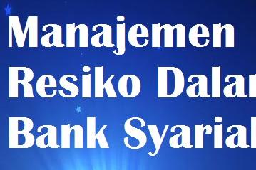 Makalah Manajemen Risiko Dalam Bank Syariah
