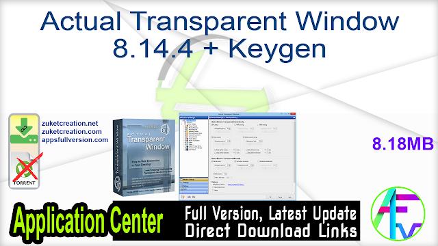 Actual Transparent Window 8.14.4 + Keygen