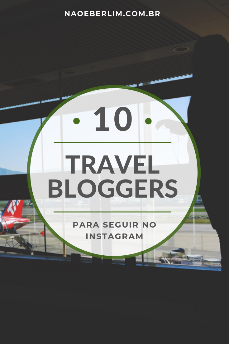 Top 10 Instagrammers Travel Bloggers para seguir vidamochileira Maryana Teles Indicações Dicas Instagram Pictures Photos Viajante Travelblogger Stephanie Vasques Viagens Não é Berlim blog naoeberlim