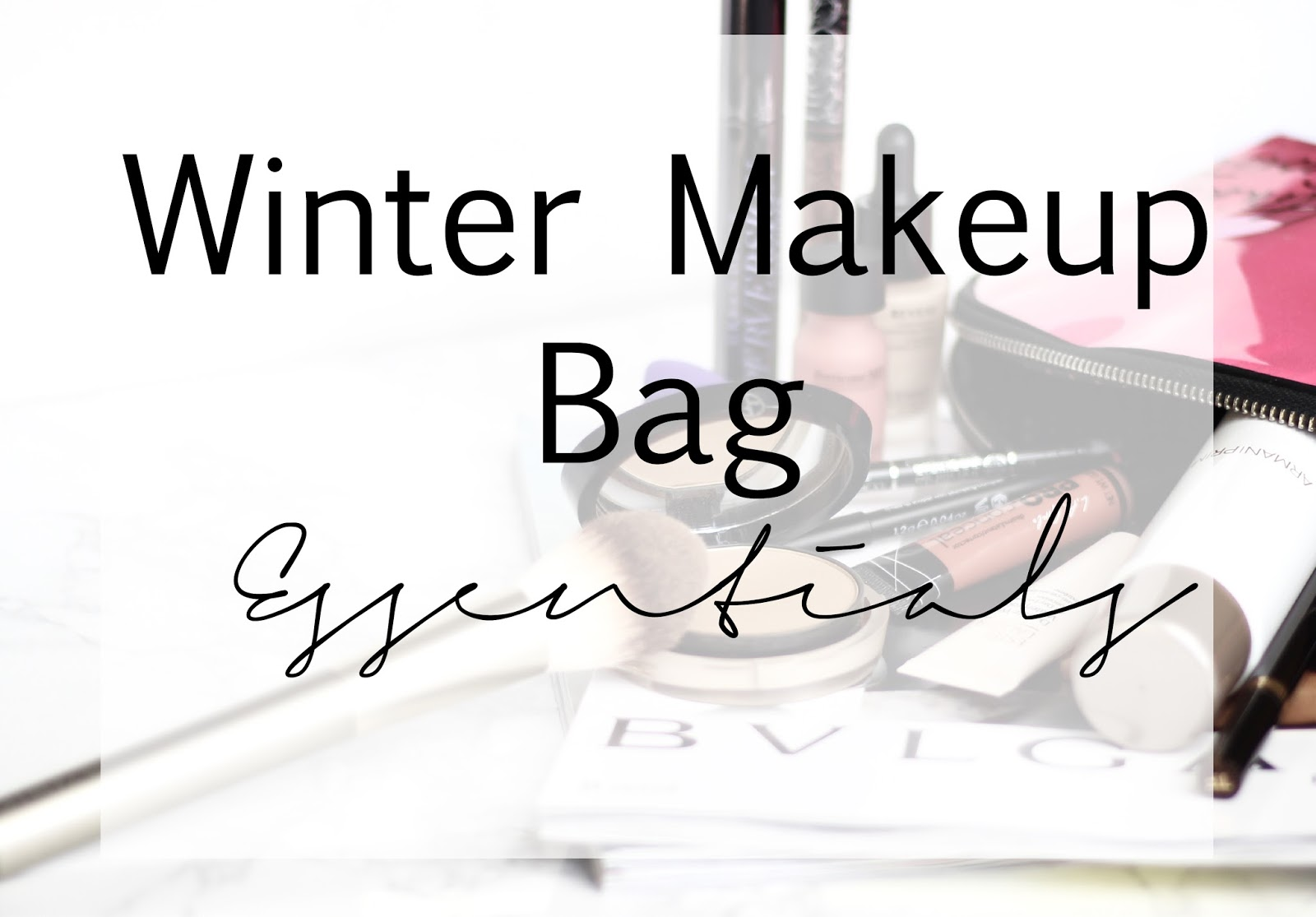 What's in my winter makeup bag