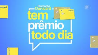 Promoção Ourocard Tem Prêmio Todo Dia