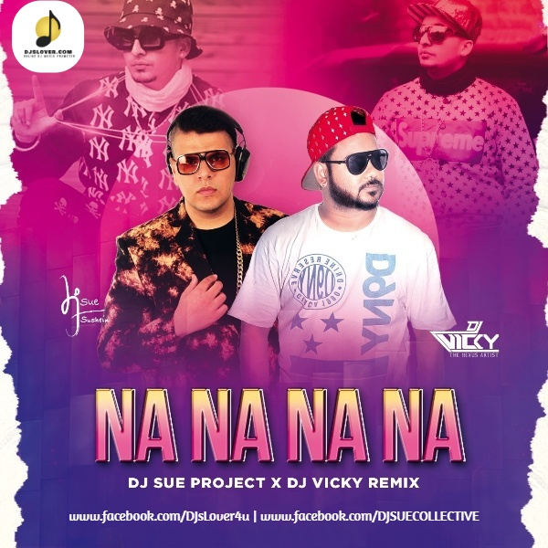 NA NA NA NA Remix J Star DJ Sue Project X DJ Vicky