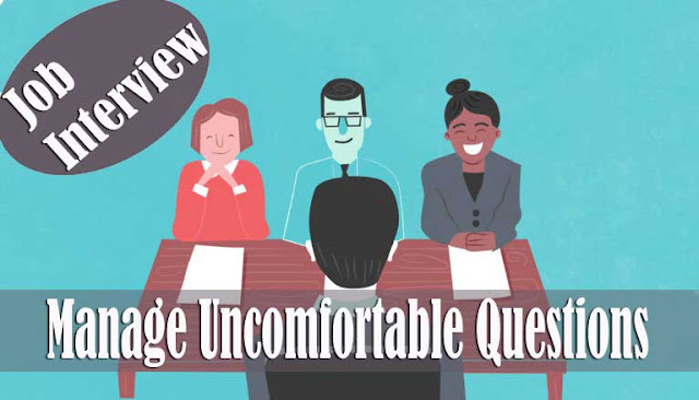 How to Manage Uncomfortable Questions In a Job Interview