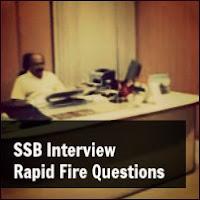 SSB Interview Rapid Fire Questions