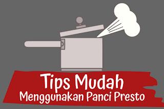 Tips mudah menggunakan panci presto