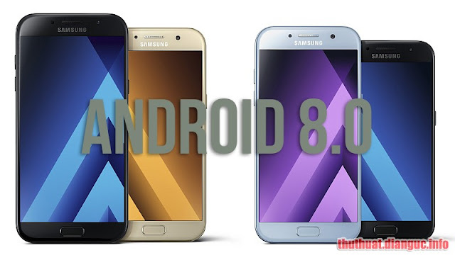 TỔNG HỢP ROM FULL (5 FILES) ANDROID 8.0 CHO SAMSUNG A320, A520, A720