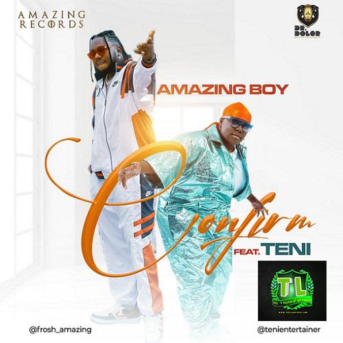 Amazing-Boy-Confirm-Ft-Teni-mp3-download-Teelamford