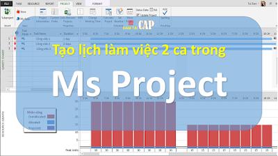 Tạo lịch làm việc 2 ca trong Ms Project