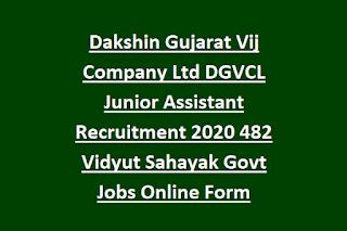 Dakshin Gujarat Vij Company Ltd DGVCL Junior Assistant Recruitment 2020 482 Vidyut Sahayak Govt Jobs Online Form