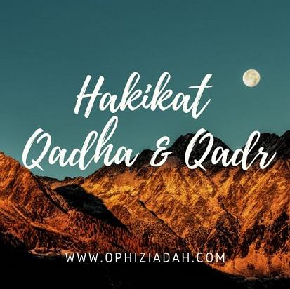 Hakikat Qadha dan Qadr