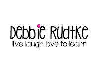 Debbie Rudtke - Live Laugh Love to Learn