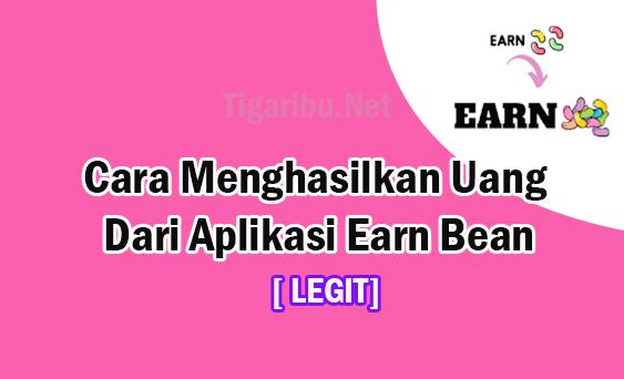 Tigaribu.Net – Menghasilkan uang dari internet pada saat ini memang menjadi pilihan terbaik bagi banyak orang, karena mudah dilakukan dan banyak aplikasi penghail uang yang tersedia untuk dimanfaatkan sebagai platformnya.  Berbagai jenis aplikasi penghasil uang sudah tersedia saat ini, mulai dari aplikasi penghasil yang gratisan hingga yang berbayar. Salah satu aplikasi penghasil uang yang memang sedang banyak dicari saat ini yaitu aplikasi Earn Bean.  Tentang Aplikasi Earn Bean    Earn Bean adalah aplikasi penghasil uang milik YellingApps Dev yang resmi dirilis pada 14 September 2020. Sejak pertama kali dirilis hingga saat ini, Aplikasi Earn Bean telah diunduh lebih dari 1000+ kali dari Playstore.  YellingApps Dev membuat aplikasi Earn Bean dengan tujuan agar dapat membantu banyak orang yang sedang menyandang status sebagai pengangguran, peserta didik, maupun ibu rumah tangga untuk menghasilkan uang dari internet melalui aplikasi android.  Anda dapat menghasilkan uang dari Aplikasi Earn Bean setelah menyelesaikan tugas yang telah tersedia di dalamnya. Setiap Anda menyelesaikan tugas di Aplikasi Earn Bean, Anda akan mendapatkan Poin yang dapat ditukarkan menjadi uang tunai setelah mencapat batas ambang penarikan atau Withdraw (Poin di Aplikasi Earn Bean disebut dengan kata kacang).  Cara Menghasilkan Uang Dari Aplikasi Earn Bean Anda dapat menghasilkan uang dari Aplikasi Earn Bean dengan beberapa cara yang sangat mudah dan cepat untuk diselesaikan. Cara menghasilkan uang dari Aplikasi Earn Bean antara lain melalui proses pengumpulan poin dengan menyelesaikan beberapa misi Aplikasi Earn Bean berikut ini : 1.Membuat Akun Aplikasi Earn Bean Untuk membuat akun Aplikasi Earn Bean, terlebih dahulu Anda download Aplikasi Earn Bean dari playstore kemudian instal. Setelah itu buka Aplikasi Earn Bean dan lakukan proses pendaftaran akun Aplikasi Earn Bean dengan mengisi seluruh data yang diminta.   2.Membaca Artikel Cara menghasilkan uang dari Aplikasi Earn Bean yang pertama s