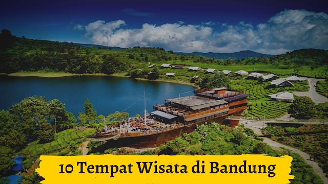 10 Tempat Wisata di Bandung Yang Wajib Dikunjungi