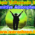 How To Remain In Positive Atmosphere?