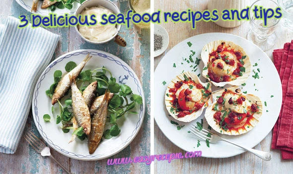 3 Delicious seafood recipes and tips – must try at home