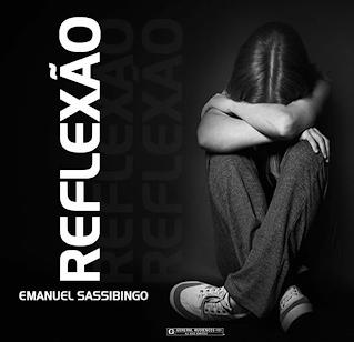 Emanuel Sassibingo - Reflexão