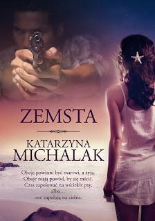 """""""Zemsta"""" Katarzyna Michalak"""