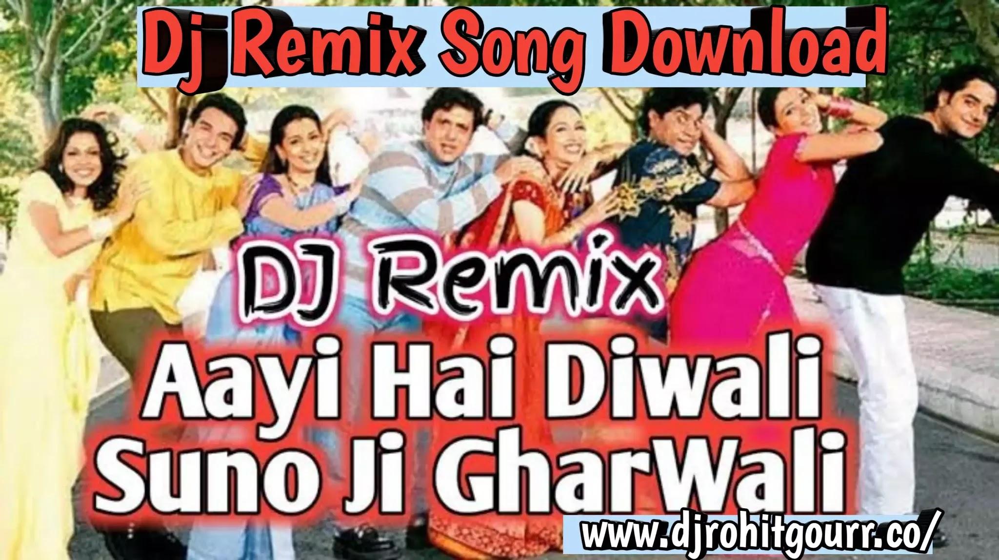 Aayi Hai Diwali Dj Remix Song Download