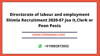 Directorate of labour and employment Shimla Recruitment 2020-07 Joa It,Clerk or Peon Posts