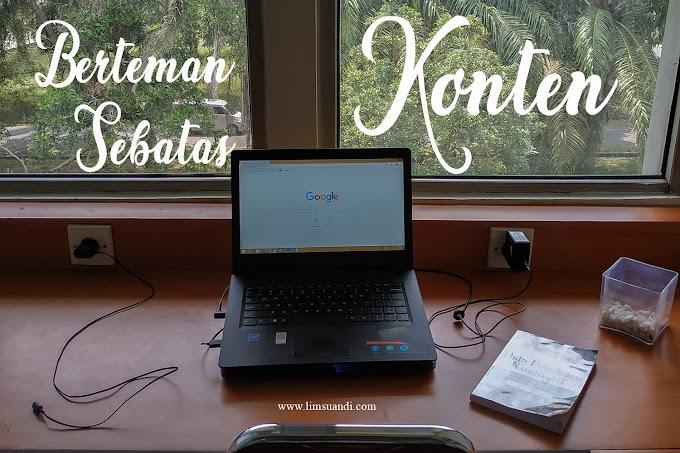 Bloger: Fenomena Berteman Sebatas Konten