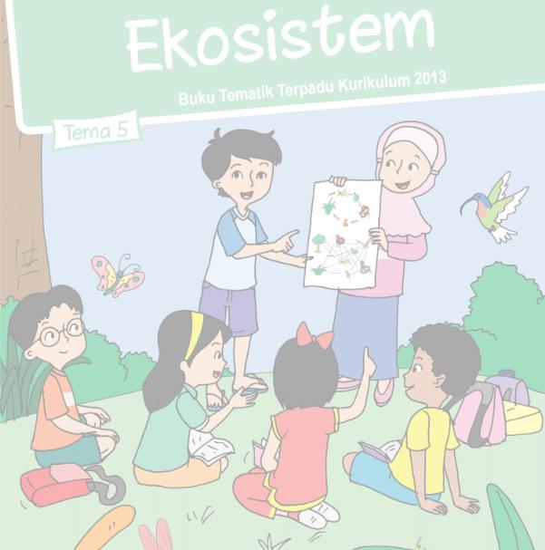 Buku Siswa Kelas 5 SD/MI Tema 5: Ekosistem