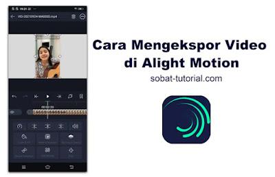 Cara Mengekspor Video di Alight Motion