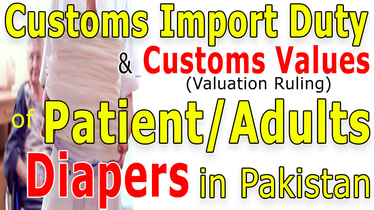 Adults-and-Patients-Diapers-Customs-Import-Duty-in-Pakistan-valuation-ruling