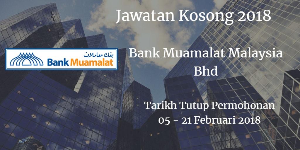 Jawatan Kosong Bank Muamalat Malaysia Bhd 05 - 21 Februari 2018