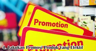 Lakukan Promosi Produk Yang Efektif merupakan salah satu tips yang efisien dan efektif untuk memasarkan produk baru