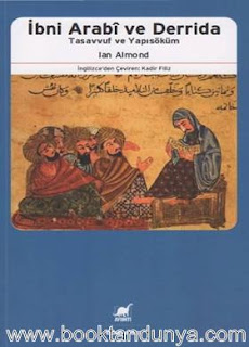 Ian Almond - İbni Arabi ve Derrida - Tasavvuf ve Yapısöküm